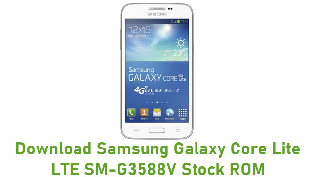 Download Samsung Galaxy Core Lite LTE SM-G3588V Stock ROM