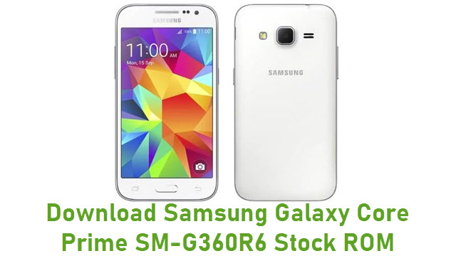 Download Samsung Galaxy Core Prime SM-G360R6 Stock ROM