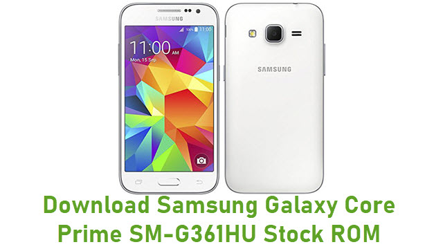 Download Samsung Galaxy Core Prime SM-G361HU Stock ROM