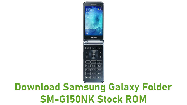 Download Samsung Galaxy Folder SM-G150NK Stock ROM