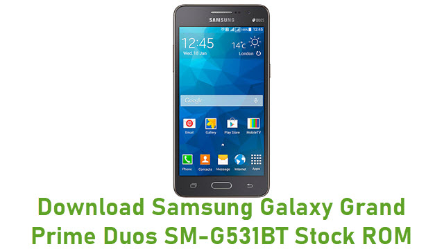 Download Samsung Galaxy Grand Prime Duos SM-G531BT Stock ROM