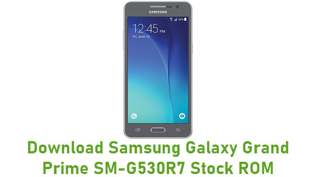 Download Samsung Galaxy Grand Prime SM-G530R7 Stock ROM
