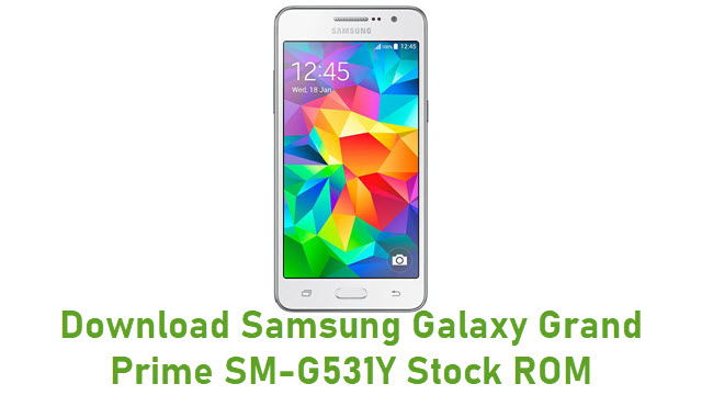 Download Samsung Galaxy Grand Prime SM-G531Y Stock ROM