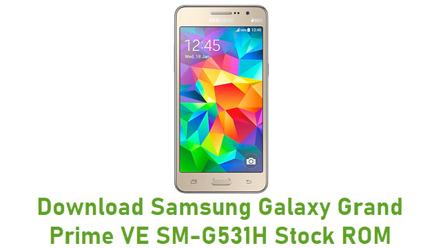 Download Samsung Galaxy Grand Prime VE SM-G531H Stock ROM
