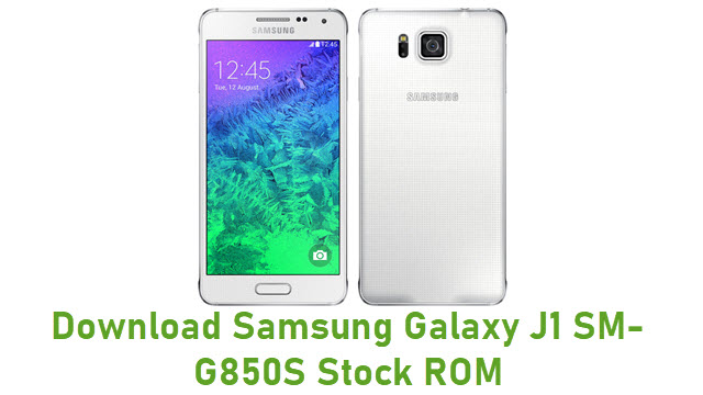 Download Samsung Galaxy J1 SM-G850S Stock ROM