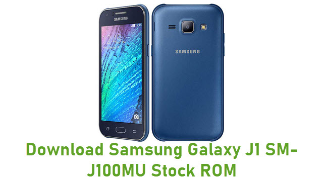 Download Samsung Galaxy J1 SM-J100MU Stock ROM