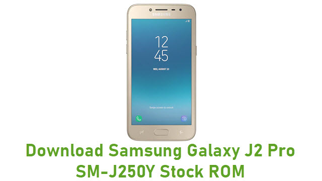 Download Samsung Galaxy J2 Pro SM-J250Y Stock ROM