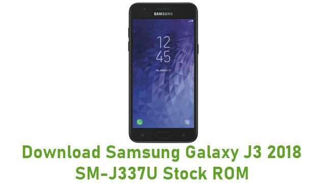 Download Samsung Galaxy J3 2018 SM-J337U Stock ROM