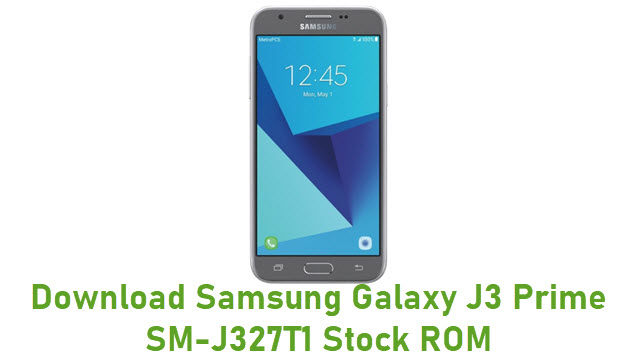 Download Samsung Galaxy J3 Prime SM-J327T1 Stock ROM