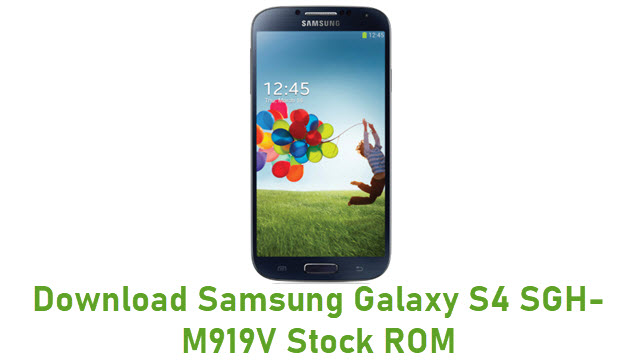Download Samsung Galaxy S4 SGH-M919V Stock ROM
