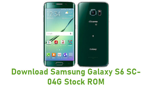 Download Samsung Galaxy S6 SC-04G Stock ROM