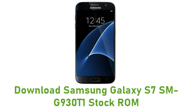 Download Samsung Galaxy S7 SM-G930T1 Stock ROM