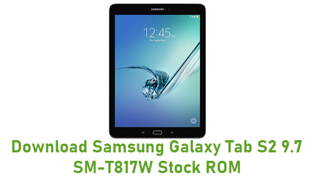 Download Samsung Galaxy Tab S2 9.7 SM-T817W Stock ROM