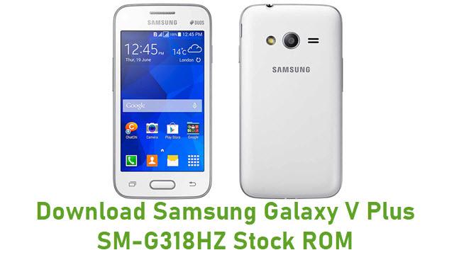 Download Samsung Galaxy V Plus SM-G318HZ Stock ROM