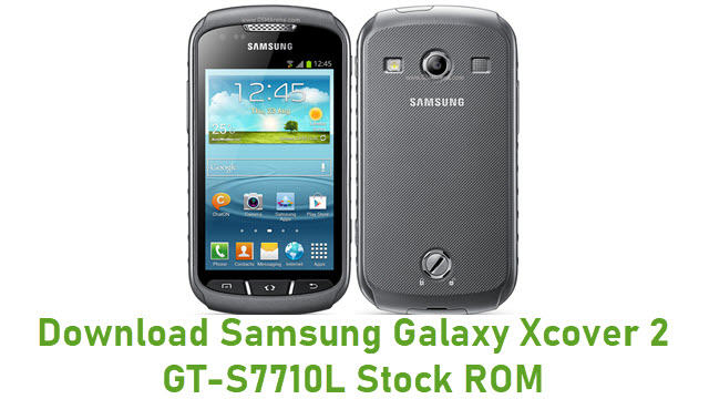 Download Samsung Galaxy Xcover 2 GT-S7710L Stock ROM
