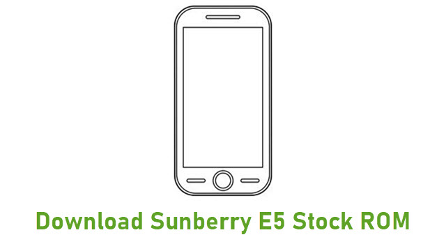 Download Sunberry E5 Stock ROM