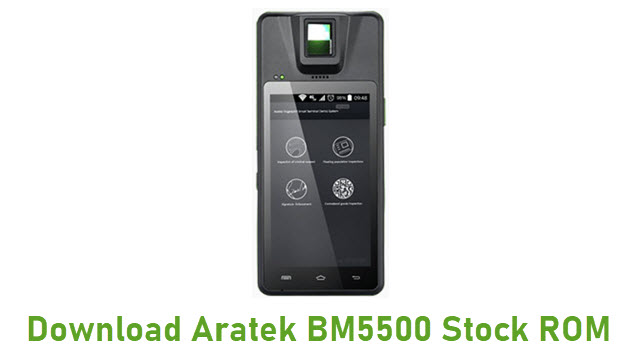 Download Aratek BM5500 Stock ROM