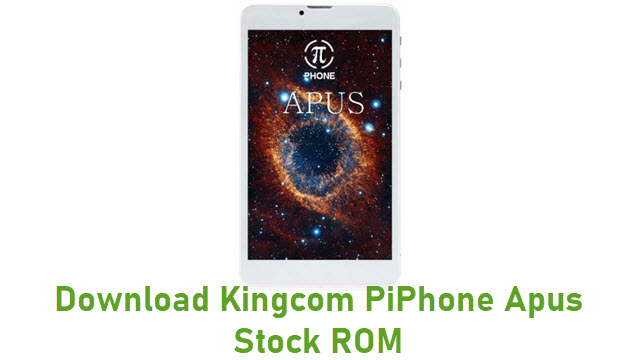 Download Kingcom PiPhone Apus Stock ROM