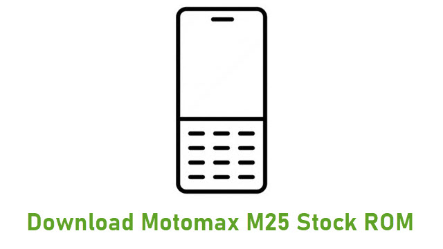Download Motomax M25 Stock ROM