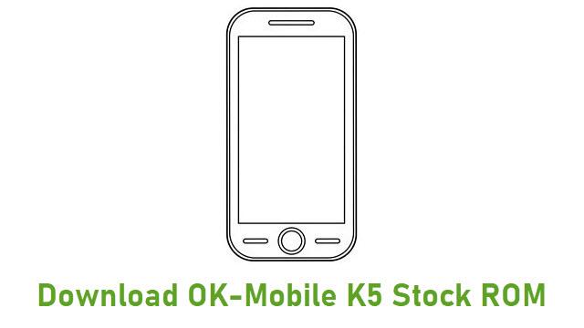 Download OK-Mobile K5 Stock ROM