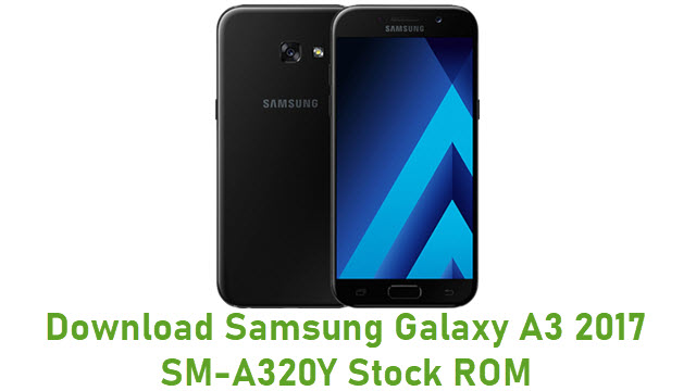 Download Samsung Galaxy A3 2017 SM-A320Y Stock ROM