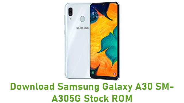 Download Samsung Galaxy A30 SM-A305G Stock ROM