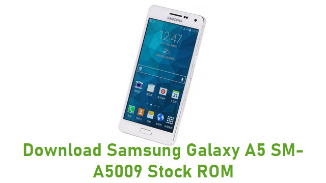 Download Samsung Galaxy A5 SM-A5009 Stock ROM