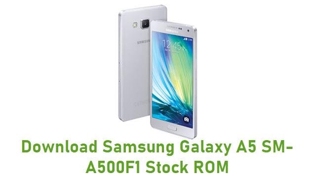 Download Samsung Galaxy A5 SM-A500F1 Stock ROM
