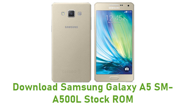 Download Samsung Galaxy A5 SM-A500L Stock ROM
