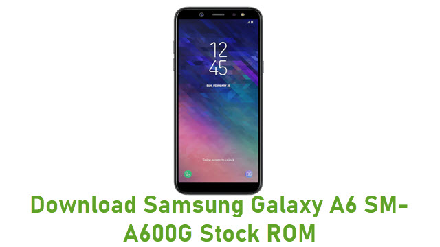 Download Samsung Galaxy A6 SM-A600G Stock ROM