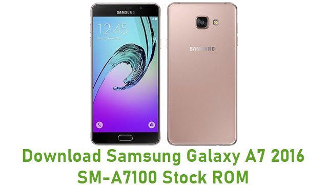 Download Samsung Galaxy A7 2016 SM-A7100 Stock ROM