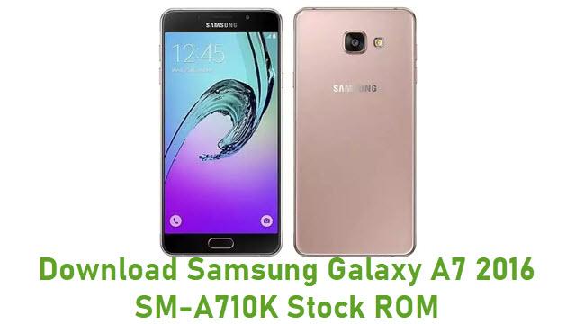 Download Samsung Galaxy A7 2016 SM-A710K Stock ROM