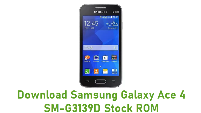 Download Samsung Galaxy Ace 4 SM-G3139D Stock ROM