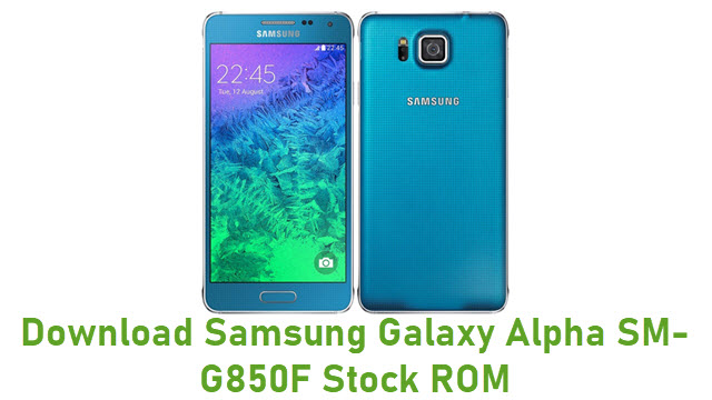 Download Samsung Galaxy Alpha SM-G850F Stock ROM