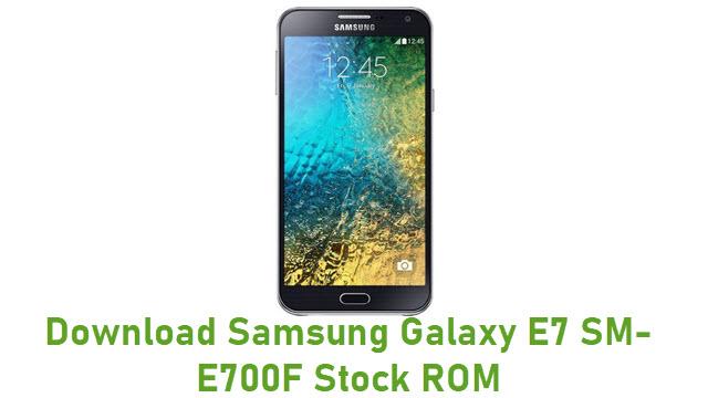 Download Samsung Galaxy E7 SM-E700F Stock ROM