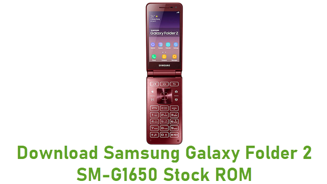 Download Samsung Galaxy Folder 2 SM-G1650 Stock ROM