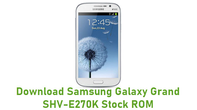 Download Samsung Galaxy Grand SHV-E270K Stock ROM