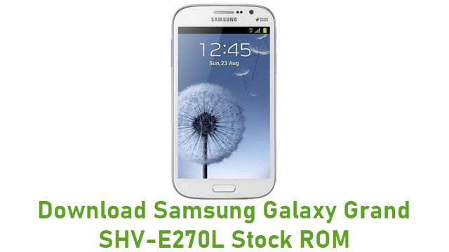 Download Samsung Galaxy Grand SHV-E270L Stock ROM
