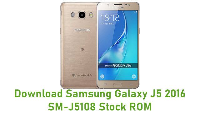 Download Samsung Galaxy J5 2016 SM-J5108 Stock ROM