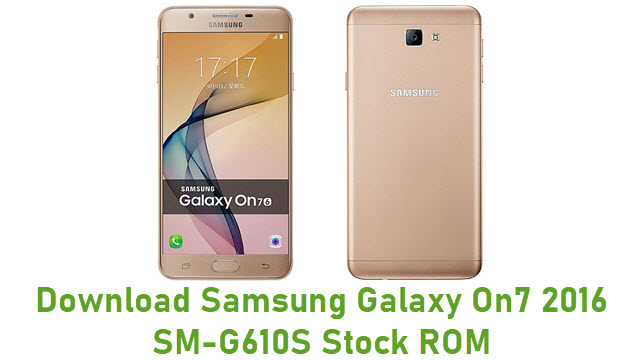 Download Samsung Galaxy On7 2016 SM-G610S Stock ROM