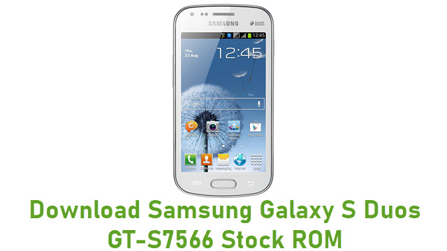 Download Samsung Galaxy S Duos GT-S7566 Stock ROM