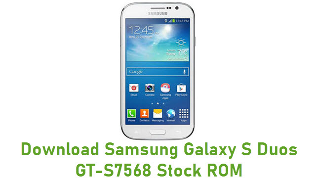 Download Samsung Galaxy S Duos GT-S7568 Stock ROM