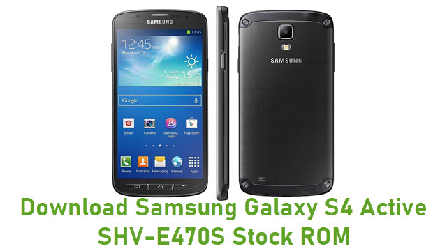 Download Samsung Galaxy S4 Active SHV-E470S Stock ROM