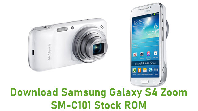 Download Samsung Galaxy S4 Zoom SM-C101 Stock ROM