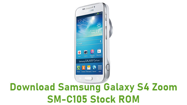 Download Samsung Galaxy S4 Zoom SM-C105 Stock ROM