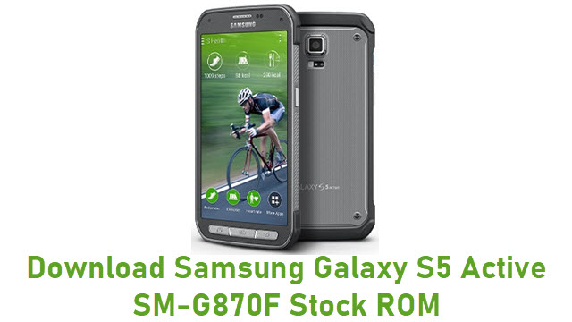 Download Samsung Galaxy S5 Active SM-G870F Stock ROM