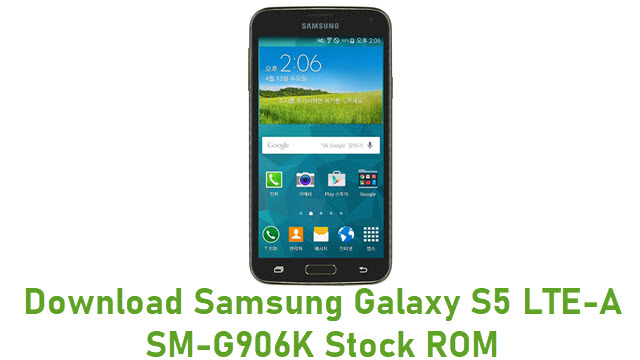 Download Samsung Galaxy S5 LTE-A SM-G906K Stock ROM