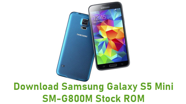Download Samsung Galaxy S5 Mini SM-G800M Stock ROM