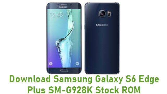 Download Samsung Galaxy S6 Edge Plus SM-G928K Stock ROM