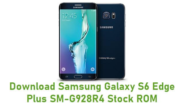 Download Samsung Galaxy S6 Edge Plus SM-G928R4 Stock ROM